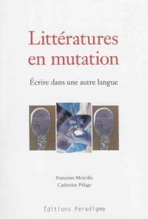 Littératures en mutation : écrire dans une autre langue -