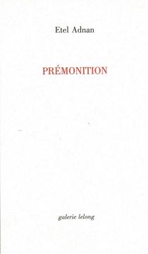 Prémonition - EtelAdnan