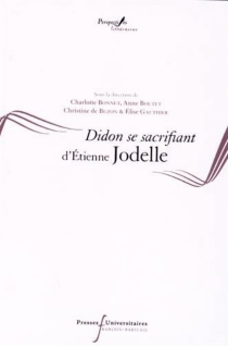 Didon se sacrifiant d'Etienne Jodelle -