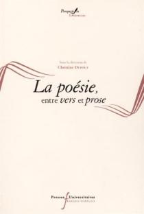 Poésie, entre vers et prose - ChristineDupouy