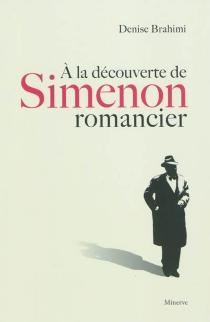 A la découverte de Simenon romancier - DeniseBrahimi