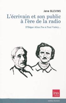 L'écrivain public à l'ère de la radio : d'Edgar Allan Poe à Paul Valéry - JaneBlevins