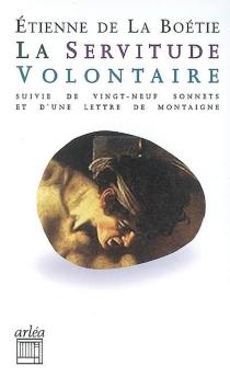 La servitude volontaire - Étienne deLa Boétie