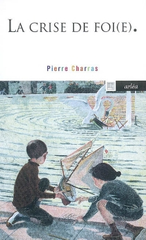 La crise de foi(e) - PierreCharras
