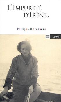 L'impureté d'Irène - PhilippeMezescaze