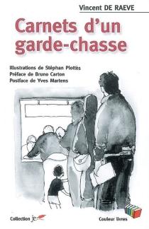 Carnets d'un garde-chasse - VincentDe Raeve