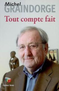 Tout compte fait... - MichelGraindorge
