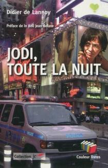 Jodi, toute la nuit : presque un roman : avec quelques noms-clefs pour surfer - Didier deLannoy