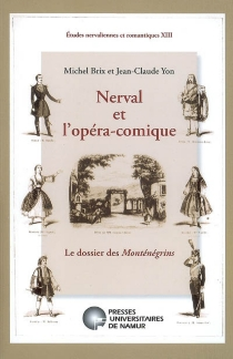 Nerval et l'Opéra-Comique : le dossier des Monténégrins - MichelBrix