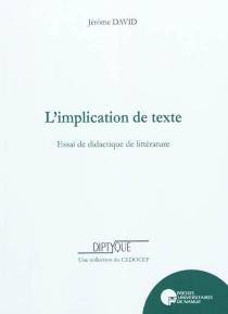 L'implication de texte : essai de didactique de la littérature - JérômeDavid