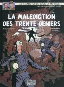 La malédiction des trente deniers| Les aventures de Blake et Mortimer : d'après les personnages d'Edgar P. Jacobs - AntoineAubin