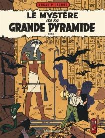 Le mystère de la grande pyramide| Les aventures de Blake et Mortimer - Edgar PierreJacobs