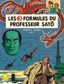 Les 3 formules du professeur Sato| Les aventures de Blake et Mortimer - Edgar PierreJacobs