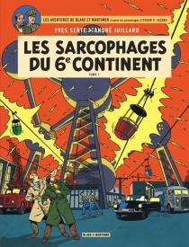 Les aventures de Blake et Mortimer : d'après les personnages d'Edgar P. Jacobs| Les sarcophages du 6e continent - AndréJuillard