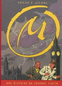 La Marque jaune : une histoire du journal Tintin - Edgar PierreJacobs