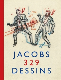 Jacobs : 329 dessins - Edgar Pierre Jacobs