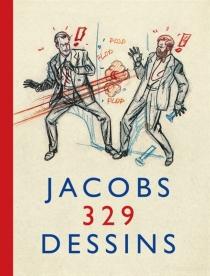 Jacobs : 329 dessins - Edgar PierreJacobs