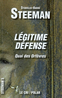 Légitime défense : quai des Orfèvres - Stanislas-AndréSteeman