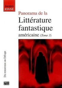 Panorama de la littérature fantastique américaine - JacquesFinné