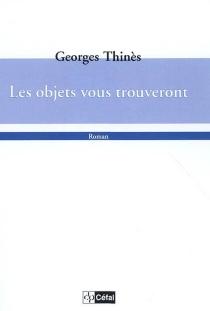 Les objets vous trouveront - GeorgesThinès