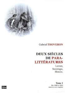 Deux siècles de paralittératures : lecture, sociologie, histoire - GabrielThoveron