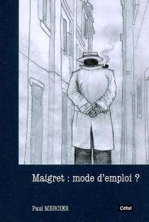 Maigret : mode d'emploi ? - PaulMercier