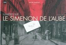Lumières sur le Simenon de l'aube : 1920-1931 - MichelLemoine