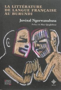 La littérature de langue française au Burundi - JuvénalNgorwanubusa