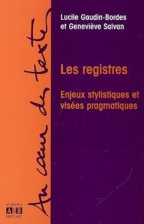 Les registres : enjeux stylistiques et visées pragmatiques : hommage à Anna Jaubert -