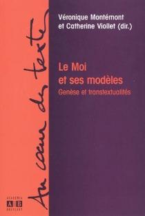 Le moi et ses modèles : genèse et transtextualités -