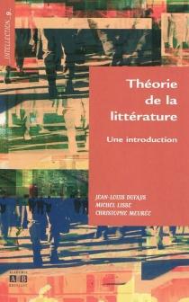 Théorie de la littérature : une introduction - Jean-LouisDufays