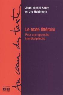 Le texte littéraire : pour une approche interdisciplinaire - Jean-MichelAdam