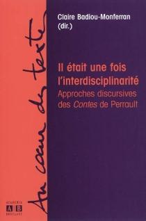 Il était une fois l'interdisciplinarité : approches discursives des Contes de Perrault -