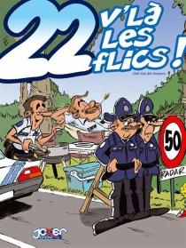 22, v'là les flics ! - DirkVan der Auwera