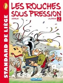 Standard de Liège : les Rouches sous pression - ThierryLaudrain