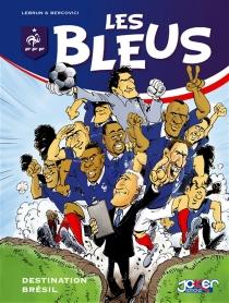 Les Bleus : destination Brésil - PhilippeBercovici