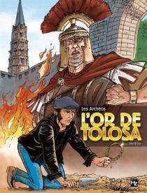 Les archéos : l'or de Tolosa - Gus