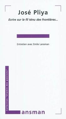 Ecrire sur le fil ténu des frontières... : entretien avec Émile Lansman - ÉmileLansman