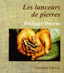 Les lanceurs de pierres - PhilippeDucros