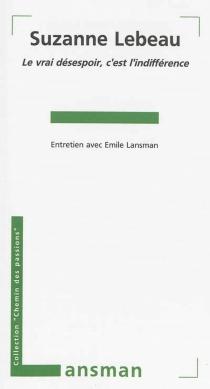 Suzanne Lebeau : le vrai désespoir, c'est l'indifférence : entretien avec Émile Lansman - ÉmileLansman