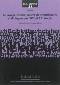 Le voyage comme source de connaissance et d'utopies aux XIXe et XXe siècles - JacquesBallesté