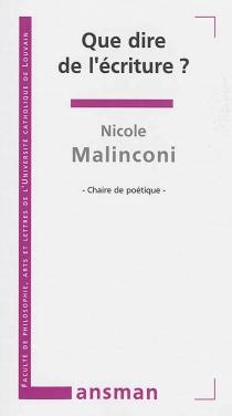 Que dire de l'écriture ? - NicoleMalinconi