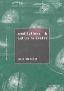Méditations et autres brièvetés : proses fantasmatiques| Suivi de Nous sommes notre propre imitation - MarcBlanchet