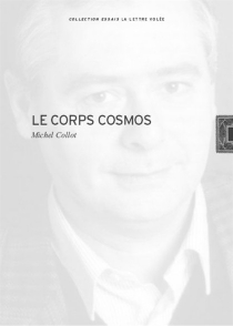 Le corps cosmos - MichelCollot