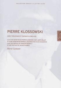 Pierre Klossowski : corps théologiques et pratiques du simulacre - HervéCastanet