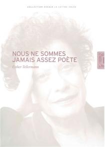Nous ne sommes jamais assez poète - EstherTellermann