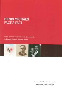 Henri Michaux : face à face -