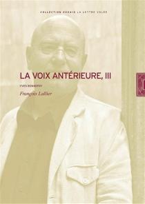 La voix antérieure - FrançoisLallier