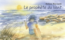 Le prophète du vent - StefanoBiavaschi