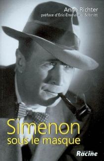 Simenon sous le masque - AnneRichter